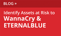 Identify Assets at Risk to WannaCry and ETERNALBLUE