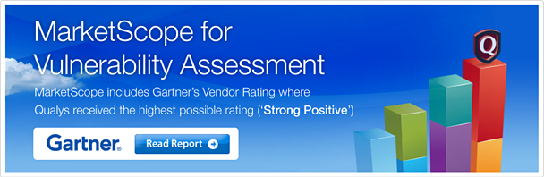 MarketScope for Vulnerability Assessment. MarketScope includes Gartner's vendor rating where Qualys receibed the highest possible rating ('Strong Positive'). Read the Gartner Report.